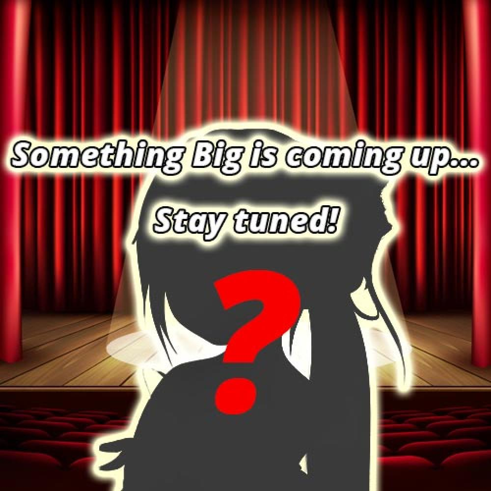 Something Big is coming up this month.....Stay tuned!