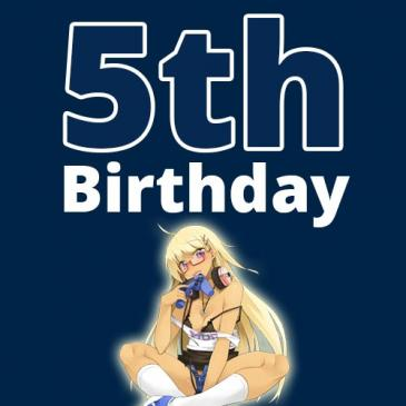 Its our 5th BIRTHDAY!