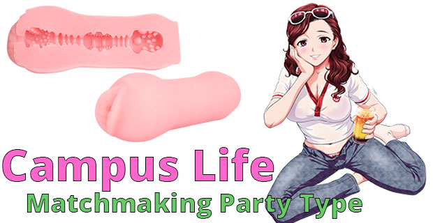Campus Life Onahole (Matchmaking Party Type)